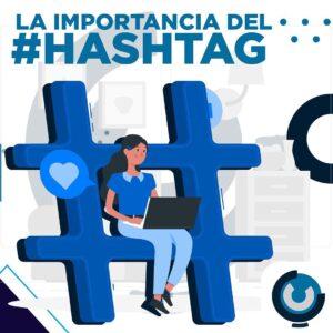 LA IMPORTANCIA DEL #HASHTAG