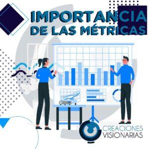 IMPORTANCIA DE LAS MÉTRICAS